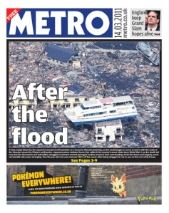 Metro UK frontpage March 14th: Japanese earthquake news and Pokémon advert