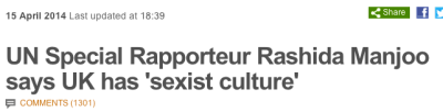 BBC website headline: UN Special Rapporteur Rashida Manjoo says UK has 'sexist culture'