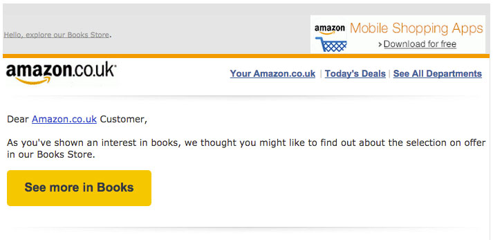 "amazon targeted mail (""as you've shown an interest in books..."")"