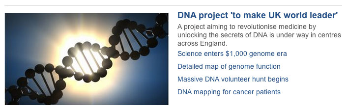 BBC headline: DNA project 'to make UK world leader'