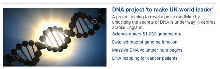 BBC headline: DNA project 'to make UK world leader'