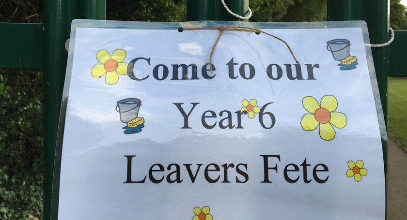 """Notice on school gates: """"come to our Year 6 leavers fete"""""""